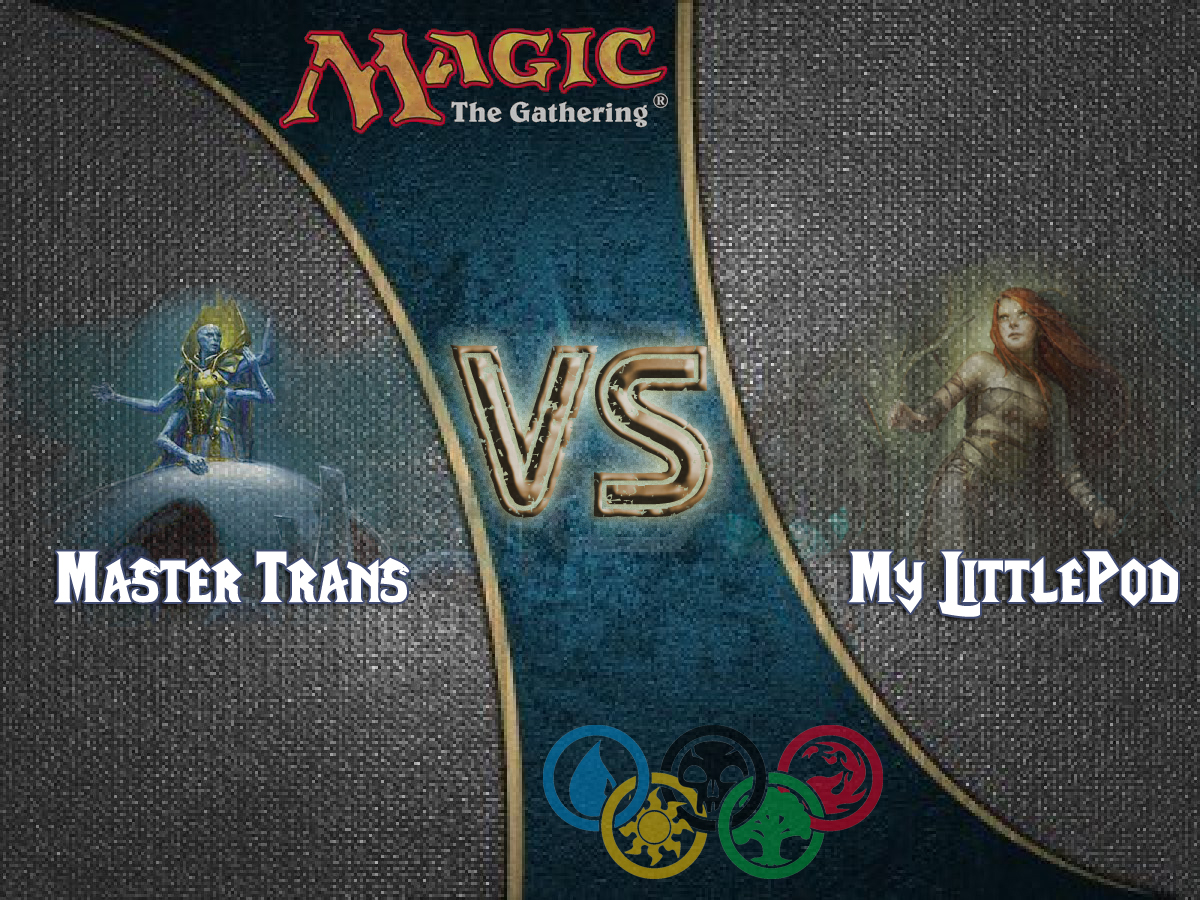 Magic The Gathering Live Duel: Master Trans Vs MyLittlePod